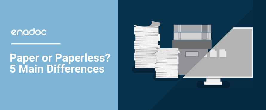 Paper or Paperless? 5 Main Differences