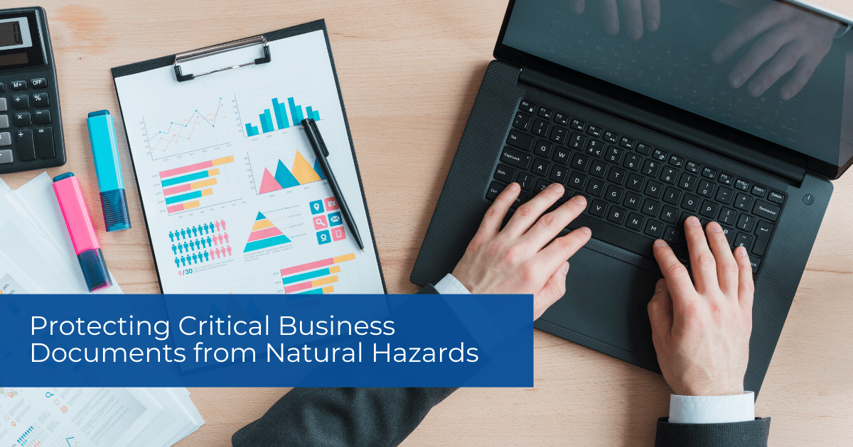 Protecting Critical Business Documents from Natural Hazards